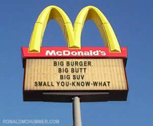 big burger big butt big suv small you-know-what