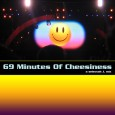"""When cheese gets it's picture taken, what does it say?"" George Carlin DOWNLOAD: 69 Minutes Of Cheesiness [166.4 MB – 1:09 – 320kbs] The title is of course a reference […]"