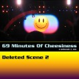 """When cheese gets it's picture taken, what does it say?"" George Carlin DOWNLOAD: 69 Minutes Of Cheesiness – Deleted Scene Two – The Cheesy Cuts Bit [43 MB - 0:17:52 […]"