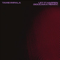 Tame Impala - Let It Happen(Soulwax Remix)