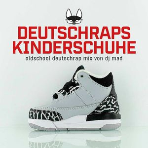 DJ MAD - Deutschraps Kinderschuhe Mix
